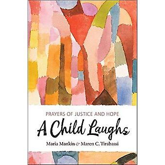 A Child Laughs - Prayers of Justice and Hope by Maria Mankin - 9780829