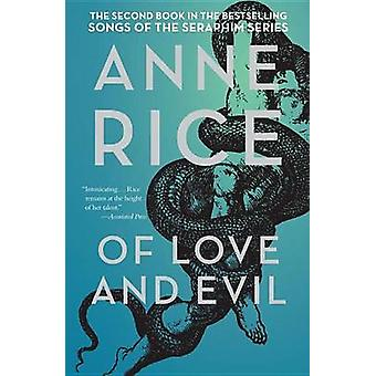 Of Love and Evil - The Songs of the Seraphim - Book Two by Anne Rice -