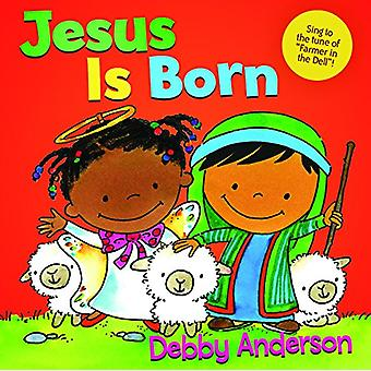 Jesus Is Born by Debby Anderson - 9781434711168 Book