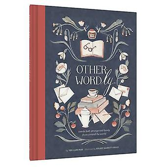 Other-Wordly - Words Both Strange and Lovely from Around the World by