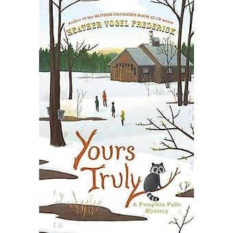 Yours Truly by Heather Vogel Frederick - 9781442471870 Book