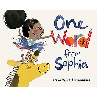 One Word from Sophia by Jim Averbeck - Yasmeen Ismail - 9781481405140