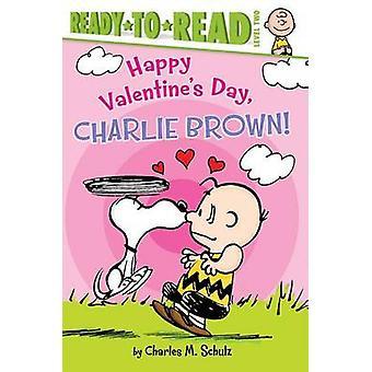 Happy Valentine's Day - Charlie Brown! by Maggie Testa - 978148144134