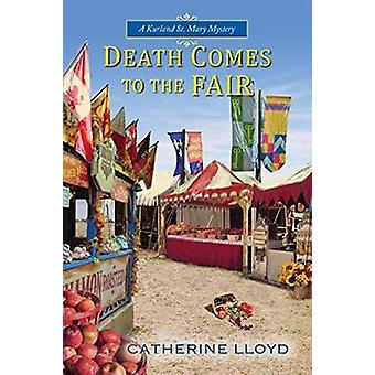 Death Comes to the Fair by Catherine Lloyd - 9781496702067 Book
