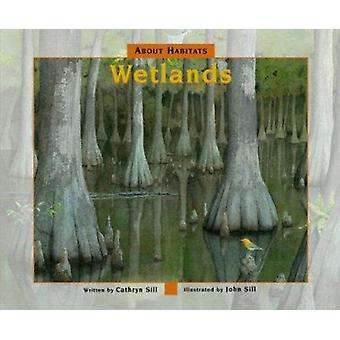 Wetlands by Cathryn P Sill - John Sill - 9781561454327 Book