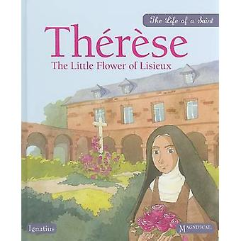 Therese - The Little Flower of Lisieux by Sioux Berger - Elvine - Jane