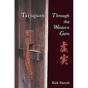 Through the Western Gate (annotated edition) by Rick Barrett - 978158