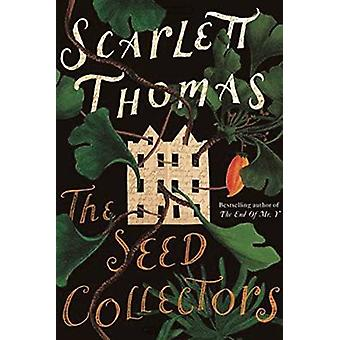 The Seed Collectors by Scarlett Thomas - 9781593766467 Book