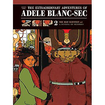 Extraordinary Adventures of Adele Blanc-Sec - The Mad Scientist / Mumm