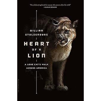 Heart of a Lion - A Lone Cat's Walk Across America by William Stolzenb