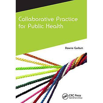 Collaborative Practice for Public Health by Dawne J. Gurbutt - 978184