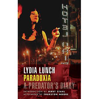 Paradoxia - A Predator's Diary by Lydia Lunch - 9781933354354 Book