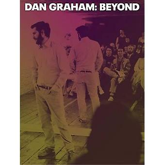 Dan Graham - Beyond by Bennett Simpson - Chrissie Iles - Jeremy Strick