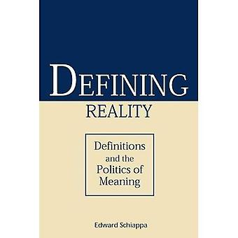 Defining Reality : Definitions and the Politics of Meaning