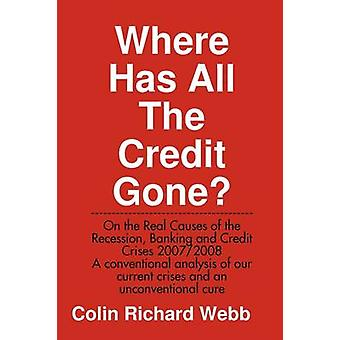 Where Has All The Credit Gone by Webb & Colin Richard