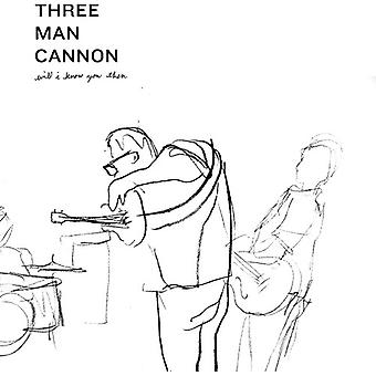 Tre mand kanon - vil jeg kender du derefter [Vinyl] USA importerer