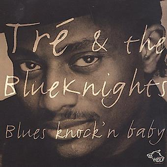 Tre & Blue Knights - Blues Knock'N Baby [CD] USA import