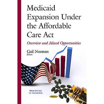 Medicaid Expansion Under the Affordable Care Act by Gail A. Van Norman