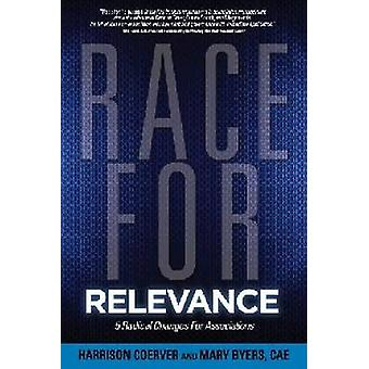 Race for Relevance by Harrison Coerver & Mary Byers