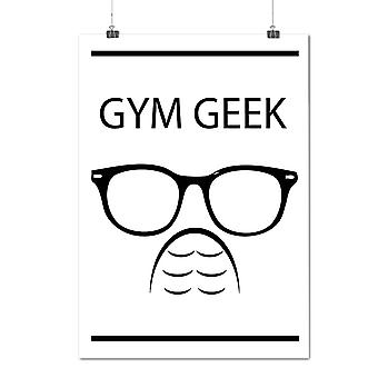 Matte or Glossy Poster with Geek Gym Fitness Sport | Wellcoda | *y784
