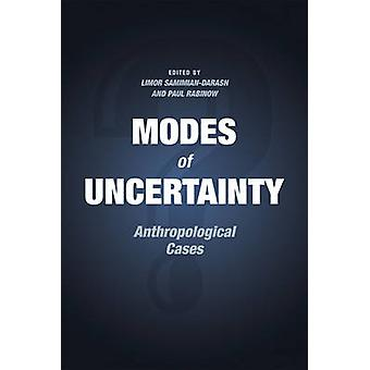 Modes of Uncertainty - Anthropological Cases by Limor Samimian-Darash