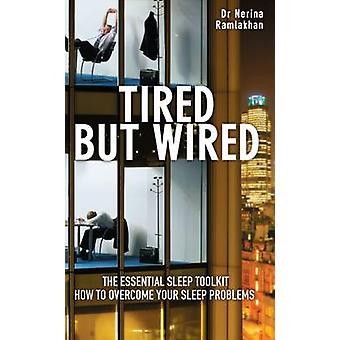 Trött men Wired - hur att övervinna sömnproblem - den viktiga sömnen