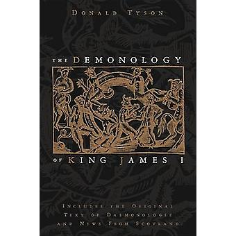 The Demonology of King James - Includes the Original Text of Daemonolo