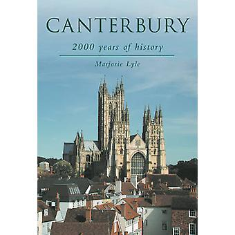 Canterbury - 2000 Years of History (2nd Revised edition) by H. M Lyle
