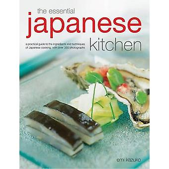 The Essential Japanese Kitchen - A Practical Guide to the Ingredients