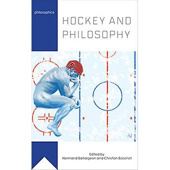 Hockey and Philosophy by Normand Baillargeon - Christian Boissinot -