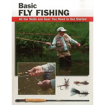 Basic Fly Fishing - All the Skills and Gear You Need to Get Started by