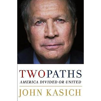Two Paths - America Divided or United by Two Paths - America Divided or