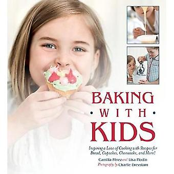 Baking with Kids - Inspiring a Love of Cooking with Recipes for Bread