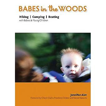 Babes in the Woods - Hiking - Camping - Boating with Babies & Young Ch
