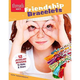 Bracelets d'amitié - 12 dessins de bijoux à faire & partager par Vera Vand