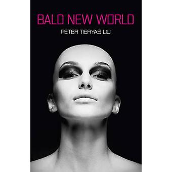Bald New World by Peter Tieryas Liu - 9781782795087 Book