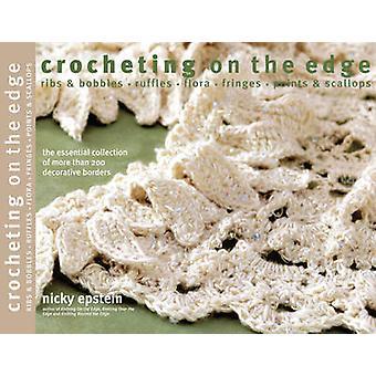 Crocheting on the Edge - Ribs & Bobbles - Ruffles - Flora - Fringes -
