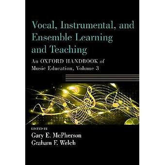 Vocal - Instrumental - and Ensemble Learning and Teaching - An Oxford