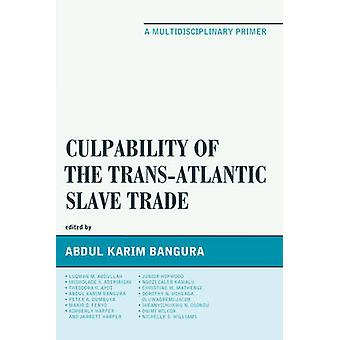 Culpability of the Trans-Atlantic Slave Trade - A Multidisciplinary Pr