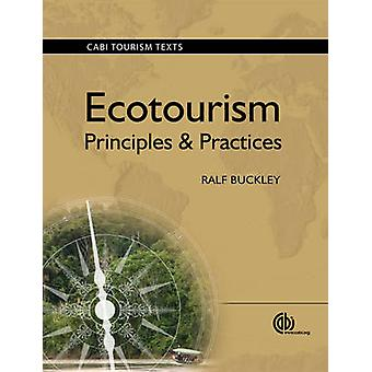 Ecotourism - Principles and Practices by R. Buckley - 9781845934576 Bo