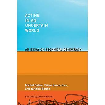 Atuando em um mundo incerto - um ensaio sobre democracia técnica por Mich