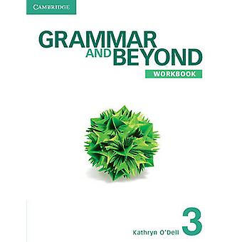 Grammar and Beyond Level 3 Workbook - 3 by Kathryn O'Dell - 9781107601