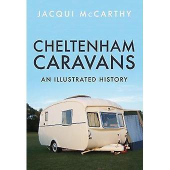 Przyczepy kempingowe Cheltenham - ilustrowana historia przez Jacqui McCarthy - 9781