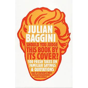 Should You Judge This Book by Its Cover? - 100 Fresh Takes on Familiar