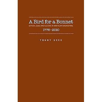 A Bird for a Bonnet - Gender - Class and Culture in American Birdkeepi