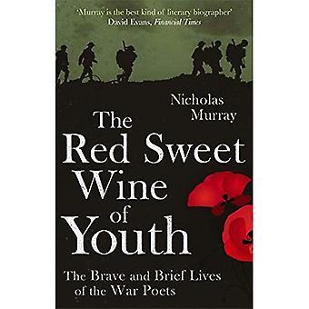 De rode zoete wijn van de jeugd: Het dappere en korte leven van de dichters van de oorlog