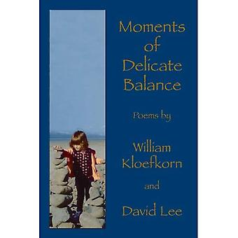 Moments of Delicate Balance