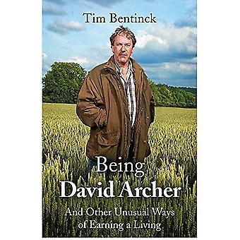 Att vara David Archer: Och andra ovanliga sätt att försörja