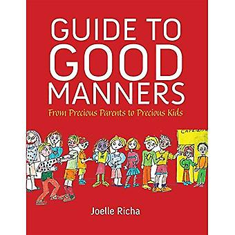 Guide to Good Manners : From Precious Parents to Precious Kids