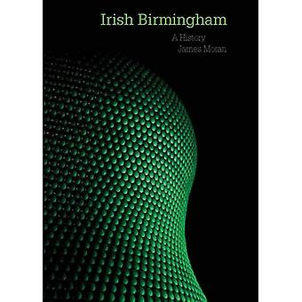 Irländska Birmingham: En historia